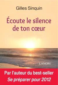 Ecoute le silence de ton coeur