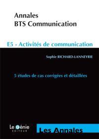 Annales BTS communication : E5 activités de communication : 5 études de cas corrigées et détaillées