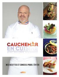 Cauchemar en cuisine avec Philippe Etchebest : mes recettes et conseils pour l'éviter