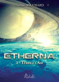 Etherna. Volume 1, Terre et air