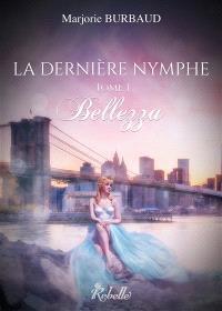 La dernière nymphe. Volume 1, Bellezza
