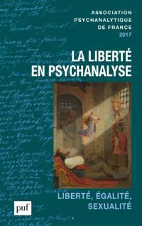 Annuel de l'APF. n° 2017, La liberté en psychanalyse : liberté, égalité, sexualité