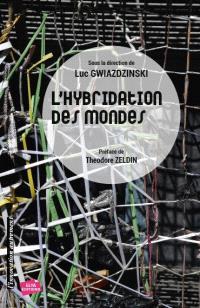 L'hybridation des mondes : territoires et organisations à l'épreuve de l'hybridation