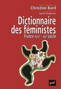 Dictionnaire des féministes : France, XVIIIe-XXIe siècle