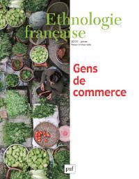 Ethnologie française. n° 1 (2017), Gens du commerce