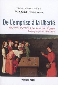 De l'emprise à la liberté : dérives sectaires au sein de l'Eglise : témoignages et réflexions