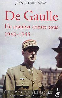 De Gaulle 1940-1945 : un combat contre tous