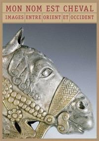 Mon nom est cheval : images entre Orient et Occident