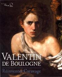 Valentin de Boulogne : réinventer Caravage : exposition, Paris, Musée du Louvre, du 22 février au 22 mai 2017