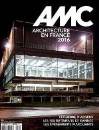 AMC, le moniteur architecture. n° 256, Architecture en France : 2016