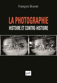 La photographie : histoire et contre-histoire