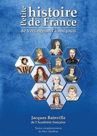 Petite histoire de France : de Vercingétorix à nos jours