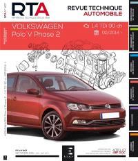 Revue technique automobile. n° 807, Volkswagen Polo V phase 2 : 1.4 TDi 90 ch : 02-2014