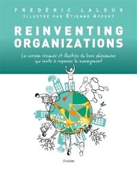 Reinventing organizations : la version résumée et illustrée du livre phénomène qui invite à repenser le management