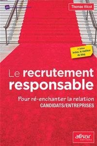 Le recrutement responsable : pour réenchanter la relation candidats-entreprises