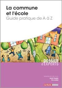 La commune et l'école : guide pratique de A à Z