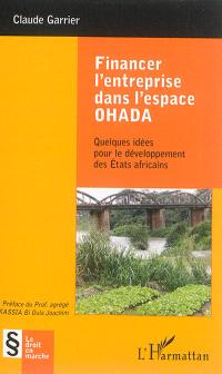Financer l'entreprise dans l'espace OHADA : quelques idées pour le développement des Etats africains