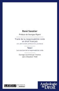 Traité de la responsabilité civile en droit français : civil, administratif, professionnel, procédural. Volume 1, Les sources de la responsabilté civile