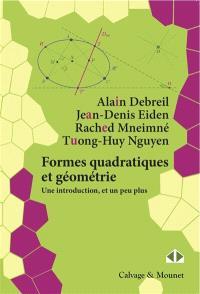 Formes quadratiques et géométrie : une introduction, et un peu plus