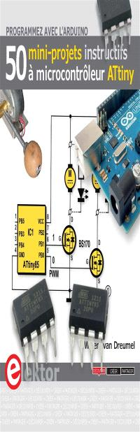 Programmez avec l'Arduino : 50 mini-projets instructifs à microcontrôleur ATtiny