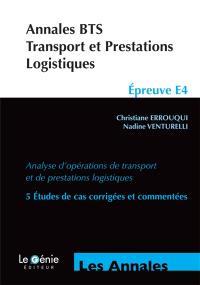 Annales BTS transport et prestations logistiques, épreuve E4 : analyse d'opérations de transport et de prestations logistiques