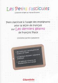 Petit fascicule à l'usage des enseignants pour la leçon de français sur Les derniers géants de François Place