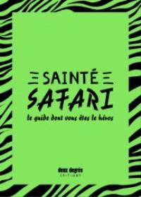 Sainté safari : le guide dont vous êtes le héros