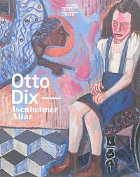 Otto Dix : Isenheimer Altar : Ausstellung, Colmar, Musée Unterlinden, die vom 8 Oktober 2016 bis zum 30 Januar 2017