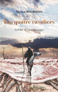 Les quatre cavaliers. Volume 2, Le messager