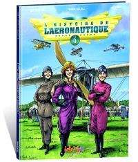 L'histoire de l'aéronautique. Volume 4, Premiers conflits dans les airs !