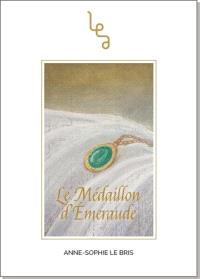 Le médaillon d'émeraude : roman historique