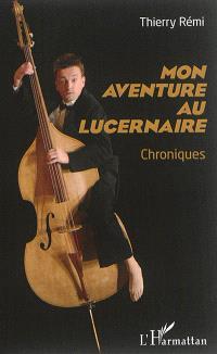 Mon aventure au Lucernaire : chroniques