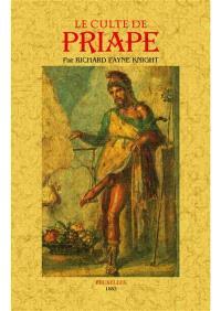Le culte de Priape et ses rapports avec la théologie mystique des anciens
