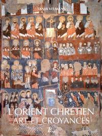 L'Orient chrétien : art et croyances