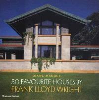 FRANK LLOYD WRIGHT 50 FAVOURITE HOUSES /ANGLAIS