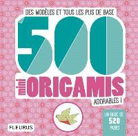 500 mini origamis adorables ! : des modèles et tous les plis de base