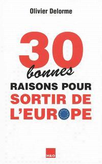 30 bonnes raisons pour sortir de l'Europe