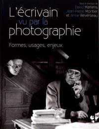 L'écrivain vu par la photographie : formes, usages, enjeux