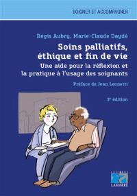 Soins palliatifs, éthique et fin de vie : une aide pour la réflexion et la pratique à l'usage des soignants