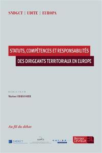 Statuts, compétences et responsabilités des dirigeants territoriaux en Europe