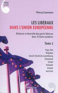 Les libéraux dans l'Union européenne : richesse et diversité des partis libéraux dans 15 Etats membres. Volume 2, Pays-Bas, Belgique, grand-duché de Luxembourg, Danemark, Suède, Finlande, Irlande, Autriche