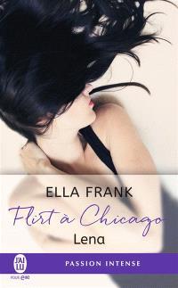 Flirt à Chicago. Volume 1, Lena