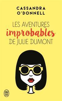 Les aventures improbables de Julie Dumont.