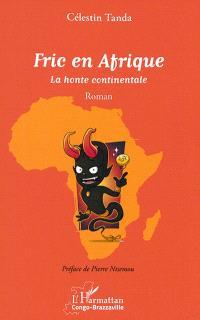 Fric en Afrique : la honte continentale