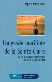 L'odyssée maritime de la Sainte Claire ou Les aventures extraordinaires d'un jeune paysan normand