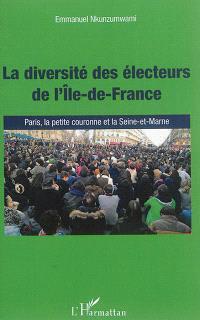 La diversité des électeurs de l'Ile-de-France : Paris, la petite couronne et la Seine-et-Marne