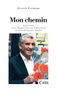 Mon chemin : entretien avec Roger-Vincent Calatayud et Jean-François Soulet