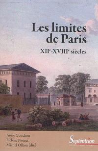 Les limites de Paris : XIIe-XVIIIe siècles