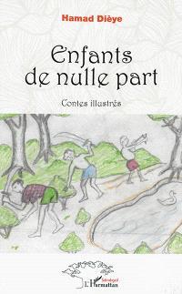 Enfants de nulle part : contes illustrés