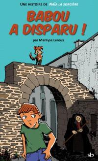 Babou a disparu ! : une histoire de Naïa, la sorcière de Rochefort-en-Terre